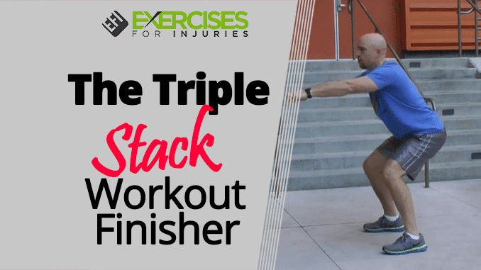 The Triple Stack Workout Finisher
