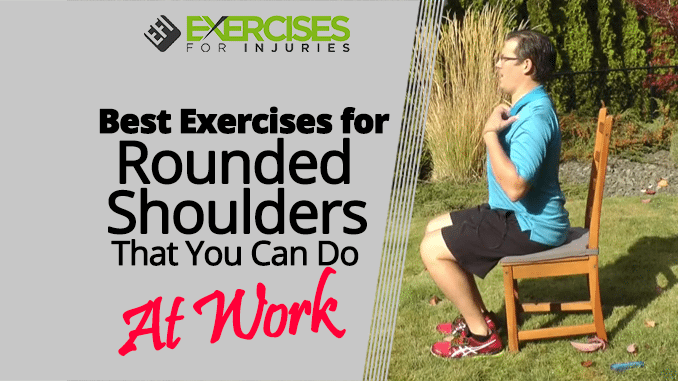 Best Exercises for Rounded Shoulders That You Can Do At Work