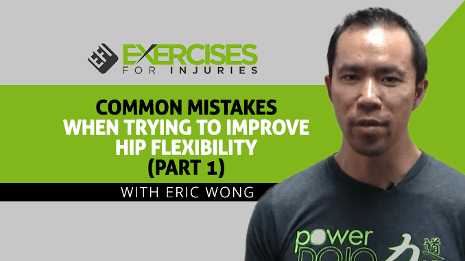 Common Mistakes When Trying to Improve Hip Flexibility – Part 1