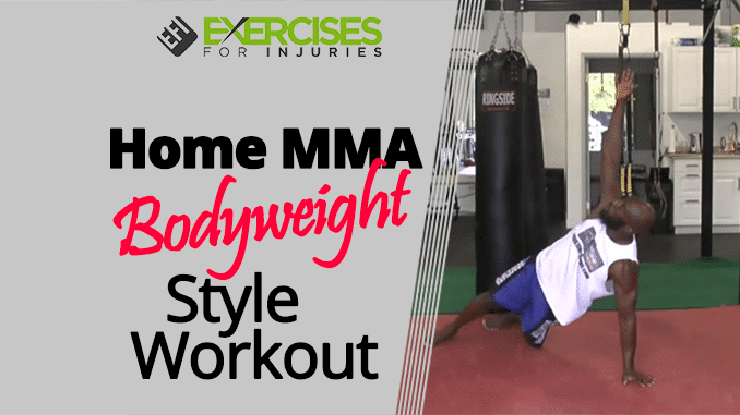 Home mma bodyweight style workout exercises for injuries