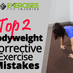 Top 2 Bodyweight Corrective Exercise Mistakes