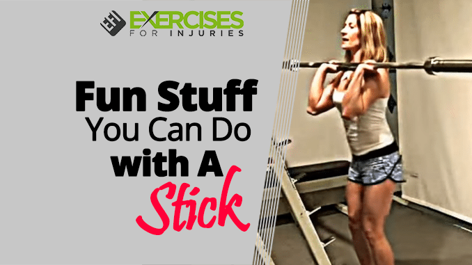 Fun Stuff You Can Do with A Stick