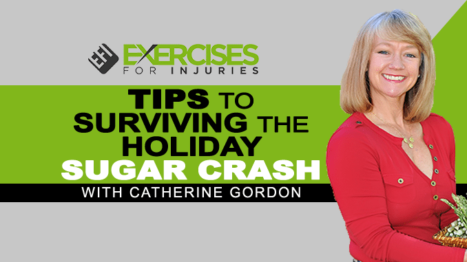 Tips to Surviving the Holiday Sugar Crash with Catherine Gordon (Part 1) copy