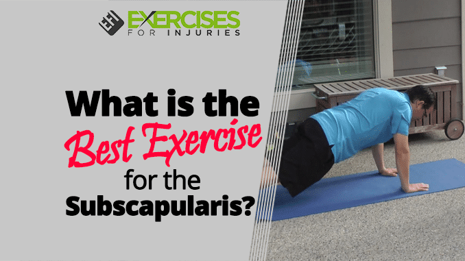 What is the Best Exercise for the Subscapularis