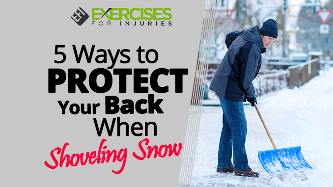 5 Ways to Protect Your Back When Shoveling Snow