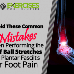Avoid These Common Mistakes When Performing the Golf Ball Stretches for Plantar Fasciitis or Foot Pain
