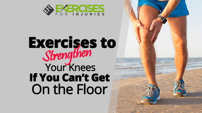 Exercises to Strengthen Your Knees If You Can't Get On