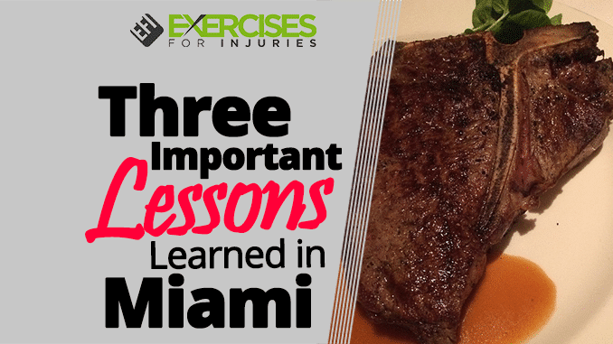 Three Important Lessons Learned in Miami