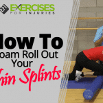 How To Foam Roll Out Your Shin Splints