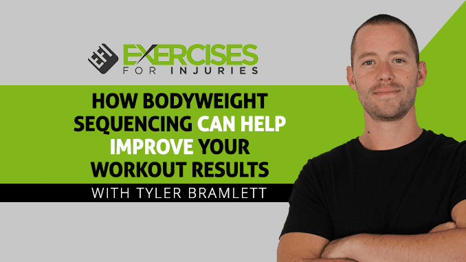 How bodyweight Sequencing Can Help Improve Your Workout Results