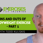 Ins and Outs of Bodyweight Exercise with Todd Kuliskis – Part 1