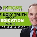 The Ugly Truth About Medication with Dr. Kevin Cuccaro – Part 2