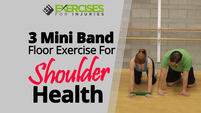 3 Mini Band Floor Exercise for Shoulder Health