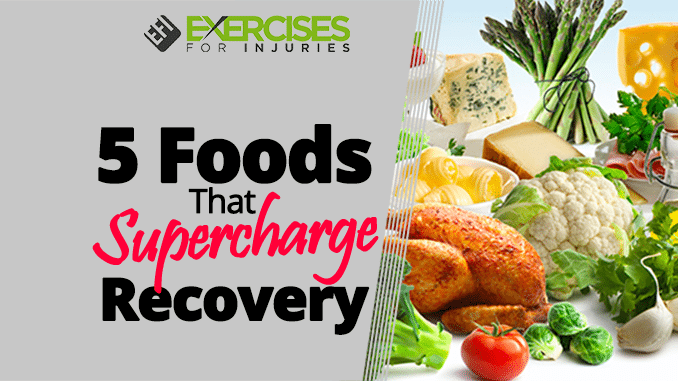 5 Foods That Supercharge Recovery