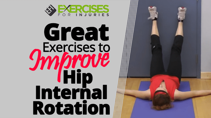 Great Exercises to Improve Hip Internal Rotation