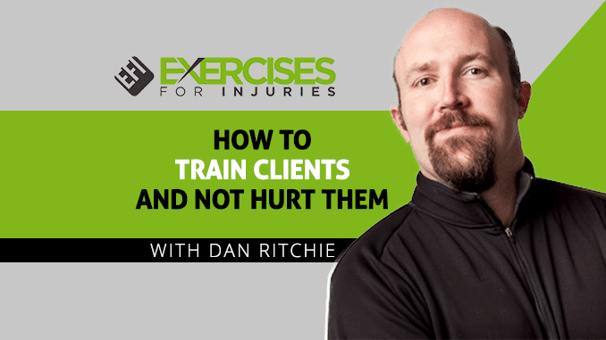 How To Train Clients and Not Hurt Them with Dan Ritchie