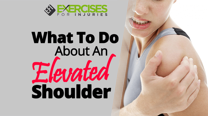 What To Do About An Elevated Shoulder