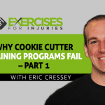 Why Cookie Cutter Training Programs Fail with Eric Cressey – Part 1