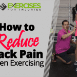 How to Reduce Back Pain when Exercising