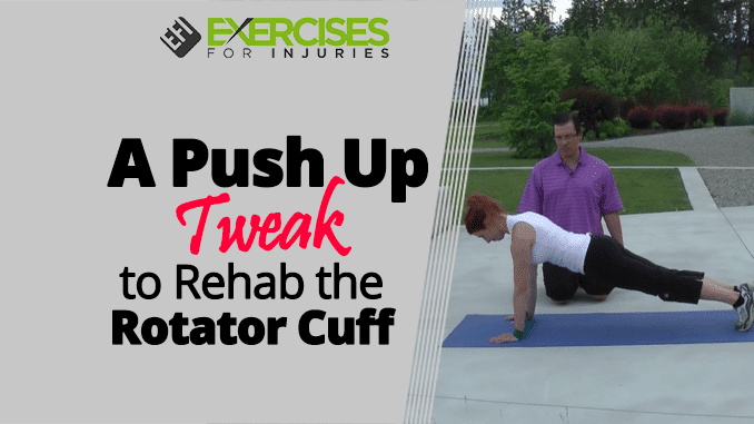 A Push Up Tweak to Rehab the Rotator Cuff (1)