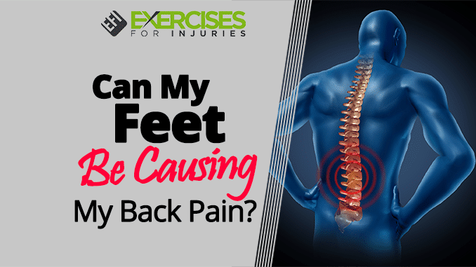 Can My Feet Be Causing My Back Pain