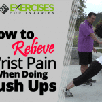 How to Relieve Wrist Pain When Doing Push Ups