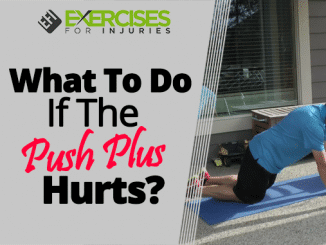What To Do If The Push Plus Hurts