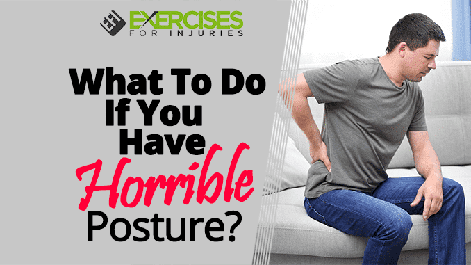 What To Do If You Have Horrible Posture