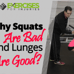 Why Squats Are Bad and Lunges Are Good?