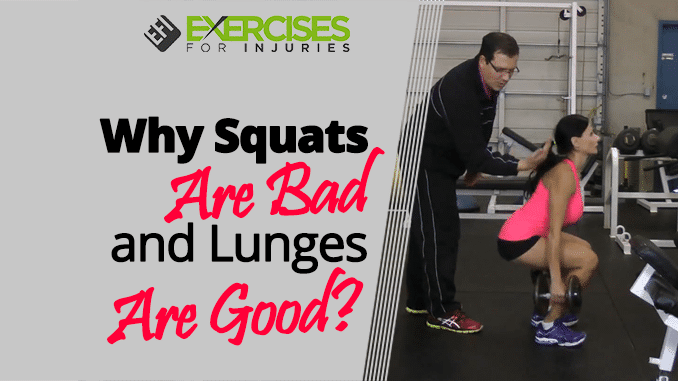 Why Squats Are Bad and Lunges Are Good
