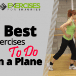 3 Best Exercises To Do on a Plane