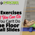 3 Exercises that You Can Do if You Can't Do the Floor Wall Slides