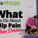 What To Do About Hip Pain When Driving