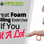 Great Foam Rolling Exercise If You Sit A Lot