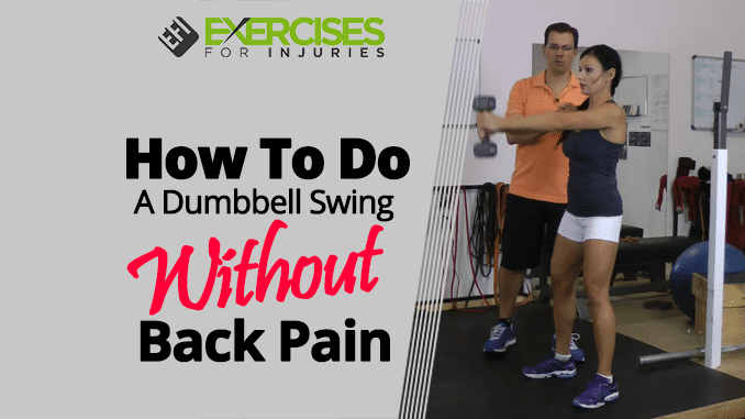 How To Do A Dumbbell Swing Without Back Pain