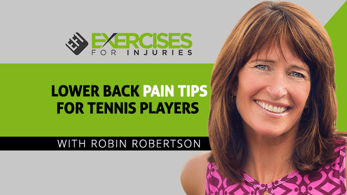 Lower Back Pain Tips For Tennis Players with Robin Robertson