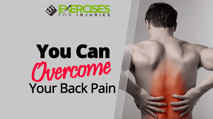 You Can Overcome Your Back Pain