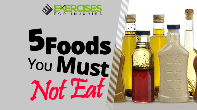 5 Foods You Must Not Eat