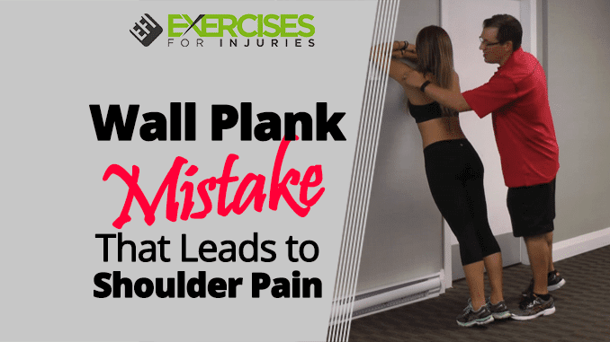 Wall Plank Mistake That Leads to Shoulder Pain