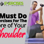 3 Must Do Exercises For The Core of Your Shoulder