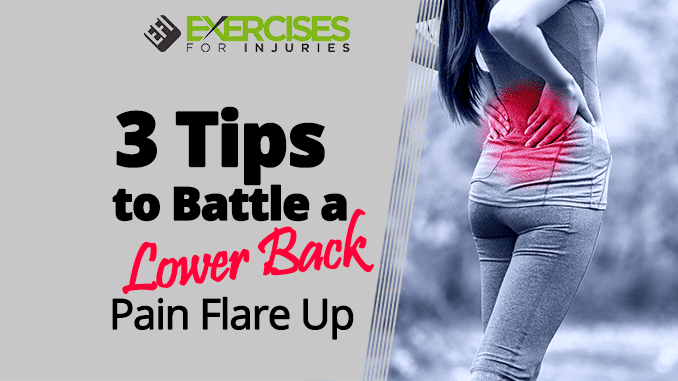 3 Tips to Battle a Lower Back Pain Flare Up
