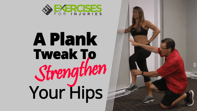 A Plank Tweak To Strengthen Your Hips