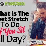 What is The Best Stretch To Do If You Sit All Day?