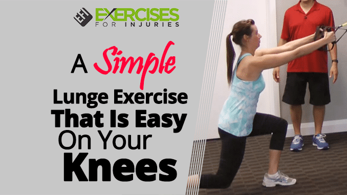 A Simple Lunge Exercise That Is Easy On Your Knees