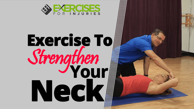 Exercise To Strengthen Your Neck