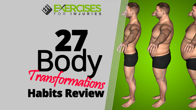 27 Body Transformations Habits Review