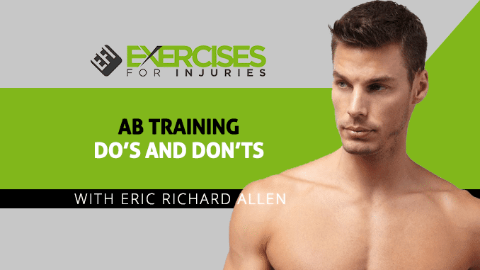 Ab Training Do's and Don'ts with Eric Richard Allen