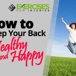 How To Keep Your Back Healthy and Happy