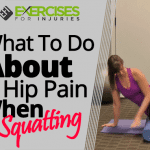 What To Do About Hip Pain When Squatting