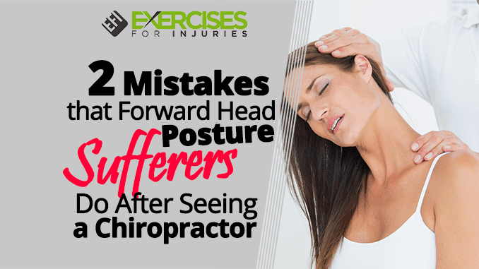 2 Mistakes that Forward Head Posture Sufferers